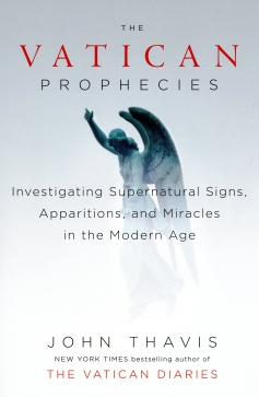 Cover of 'The Vatican Prophecies: Investigating Supernatural Signs, Apparitions and Miracles in the Modern Age'