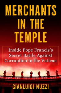 "Cover of ""Merchants in the Temple."" by Italian investigative journalist Gianluigi Nuzzi. (CNS photo)"