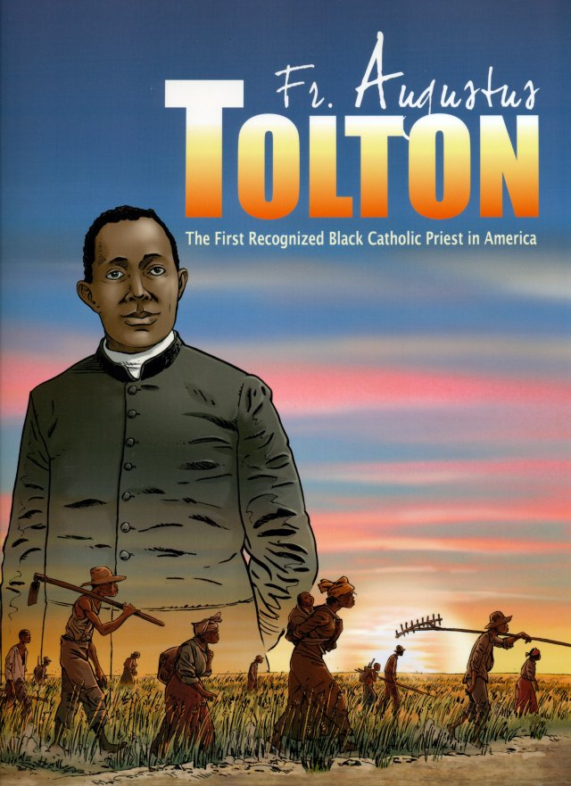 "This is the cover of ""Father Augustus Tolton: The First Recognized Black Catholic Priest in America."" Born into slavery, he fled with his mom and siblings through the woods of northern Missouri and across the Mississippi while being pursued by soldiers. (CNS photo/Liturgy Training Publications and Editions du Signe)"